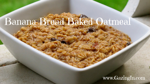 Banana Bread Baked Oatmeal & 2 Free Days For Oats Gone Wild