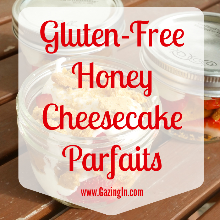 Gluten Free Honey Cheesecake Parfaits