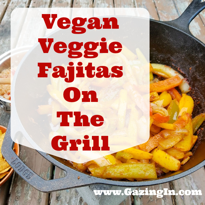 Vegan Veggie Fajitas On The Grill